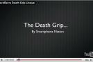 BlackBerry Death Grip Lineup (Video)